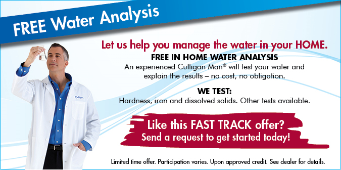 Free In Home Water Analysis. An experienced Culigan Man will test your water and explain the results. No cost. NO obligation. We test hardness, iron, and dissolved solids.
